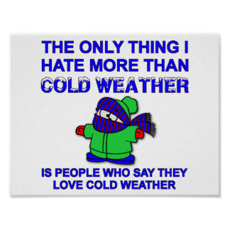 Hate Cold Weather Funny Poster