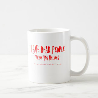 Hate Dead People Mug