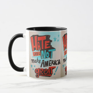 Hate Does Not Make America Great cup