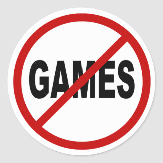 Hate Games / No Games Allowed Sign Statement Classic Round Sticker