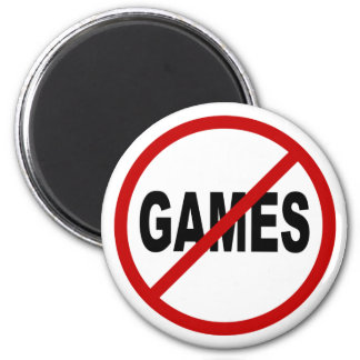 Hate Games / No Games Allowed Sign Statement Magnet