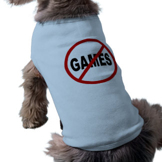 Hate Games / No Games Allowed Sign Statement Shirt