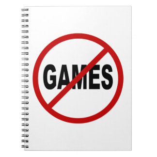 Hate Games / No Games Allowed Sign Statement Spiral Notebook