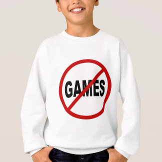 Hate Games / No Games Allowed Sign Statement Sweatshirt