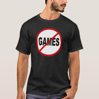 Hate Games / No Games Allowed Sign Statement T-Shirt