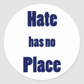 """""""Hate Has No Place"""" Classic Round Sticker"""
