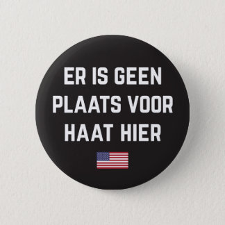 Hate Has No Place Here (Dutch translation) 2 Inch Round Button