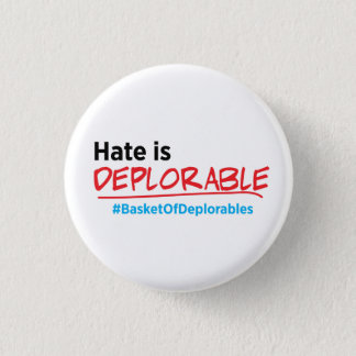 Hate is Deplorable: Anti-Trump button