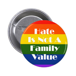 Hate Is Not A Family Value 2 Inch Round Button