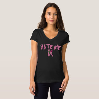 """""""Hate Me"""" Women's V-Neck T-Shirt"""
