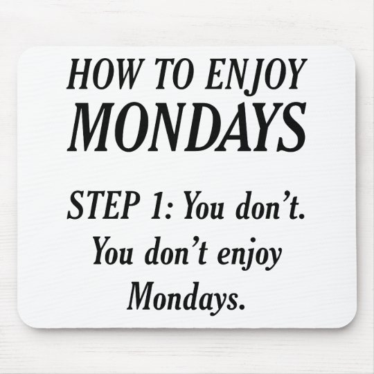 Hate Mondays Mouse Pad