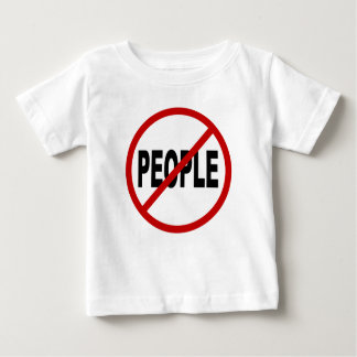 Hate People /No People Allowed Sign Statement Baby T-Shirt