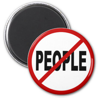 Hate People /No People Allowed Sign Statement Magnet
