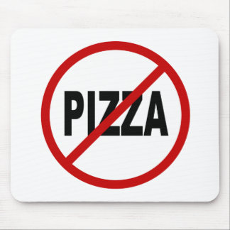 Hate Pizza /No Pizza Allowed Sign Statement Mouse Pad