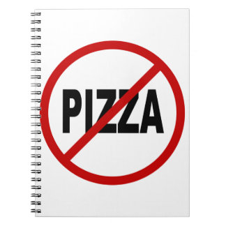 Hate Pizza /No Pizza Allowed Sign Statement Notebooks