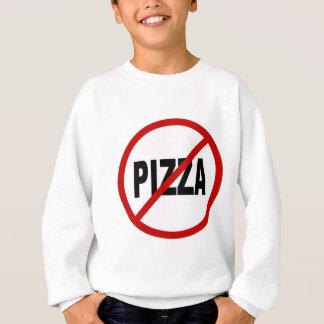 Hate Pizza /No Pizza Allowed Sign Statement Sweatshirt