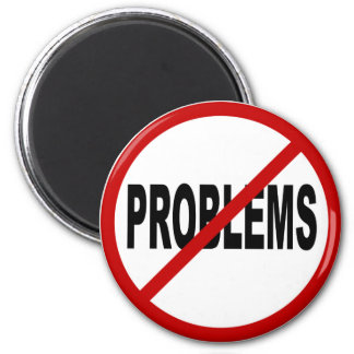Hate Problems /No Problems Allowed Sign Statement Magnet