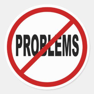 Hate Problems /No Problems Allowed Sign Statement Round Sticker