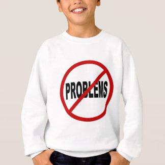 Hate Problems /No Problems Allowed Sign Statement Sweatshirt