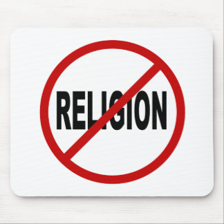 Hate Religion /No Religion Allowed Sign Statement Mouse Pad