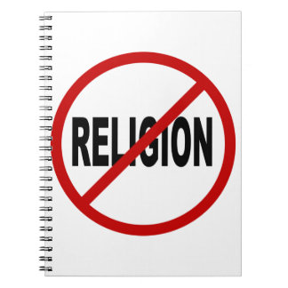 Hate Religion /No Religion Allowed Sign Statement Notebook