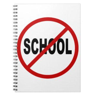 Hate School/No School Allowed Sign Statement Spiral Notebook