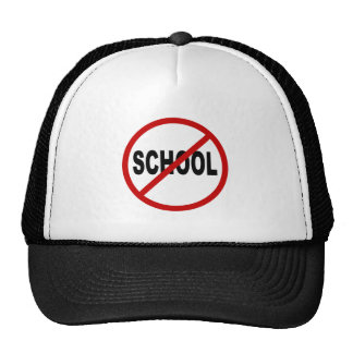 Hate School/No School Allowed Sign Statement Trucker Hat