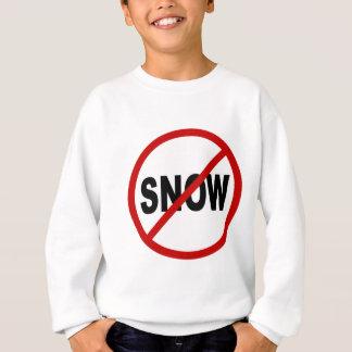 Hate Snow /No Snow Allowed Sign Statement Sweatshirt