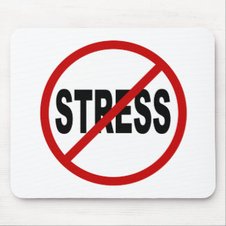 Hate Stress/No Stress Allowed Sign Mouse Pad