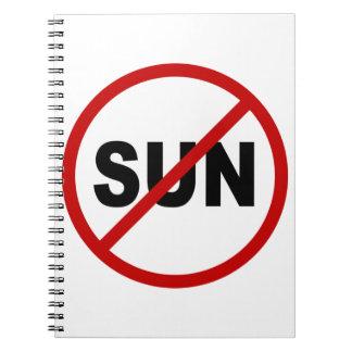 Hate Sun/No Sun Allowed Sign Statement Spiral Notebook