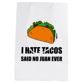 Hate Tacos Juan Medium Gift Bag