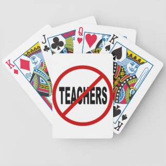 Hate Teachers/No Teachers Allowed Sign Statement Bicycle Playing Cards