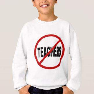 Hate Teachers/No Teachers Allowed Sign Statement Sweatshirt