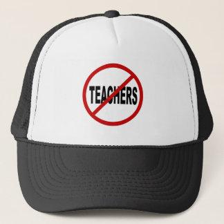 Hate Teachers/No Teachers Allowed Sign Statement Trucker Hat
