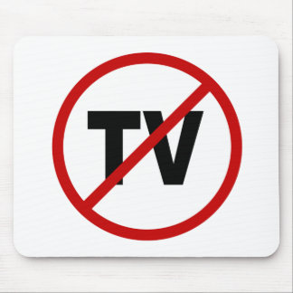 Hate TV /No TV Allowed Sign Statement Mouse Pad