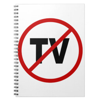 Hate TV /No TV Allowed Sign Statement Spiral Notebook
