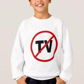 Hate TV /No TV Allowed Sign Statement Sweatshirt