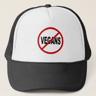 Hate Vegans/No Vegans Allowed Sign Statement Trucker Hat