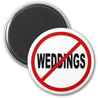 Hate Weddings/No Weddings Allowed Sign Statement Magnet