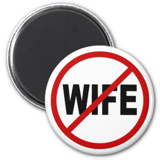 Hate Wife/No Wife Allowed Sign Statement Magnet
