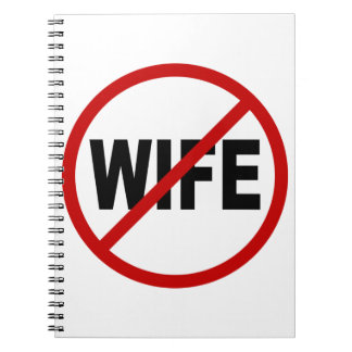 Hate Wife/No Wife Allowed Sign Statement Notebook
