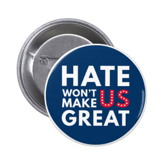 Hate Will Not Make US Great 2 Inch Round Button