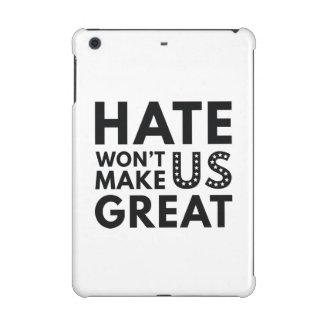 Hate Will Not Make US Great iPad Mini Case