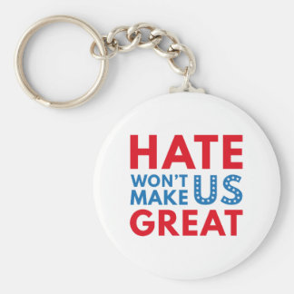 Hate Will Not Make US Great Keychain
