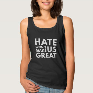 Hate Will Not Make US Great Tank Top