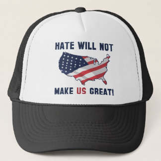 Hate Will Not Make US Great Trucker Hat