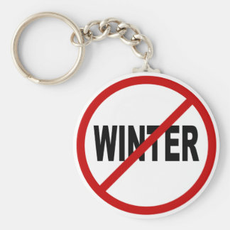 Hate Winter/No Winter Allowed Sign Statement Basic Round Button Keychain