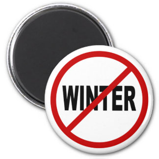 Hate Winter/No Winter Allowed Sign Statement Magnet
