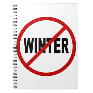 Hate Winter/No Winter Allowed Sign Statement Notebook