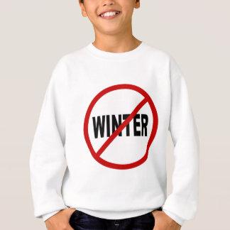 Hate Winter/No Winter Allowed Sign Statement Sweatshirt